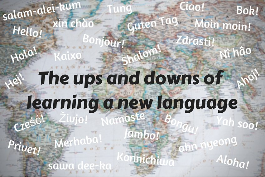 The ups and downs of learning a new language