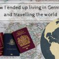How I ended up living in Germany and travelling the world