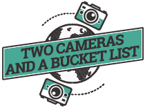 Two Cameras and a Bucket List